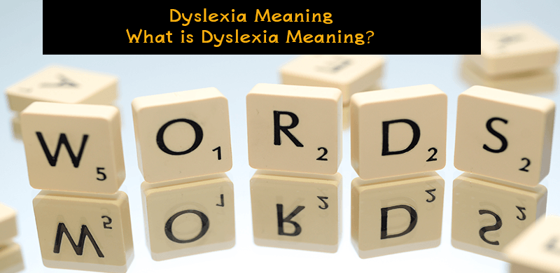 dyslexia meaning, what is, dyslexiameaning