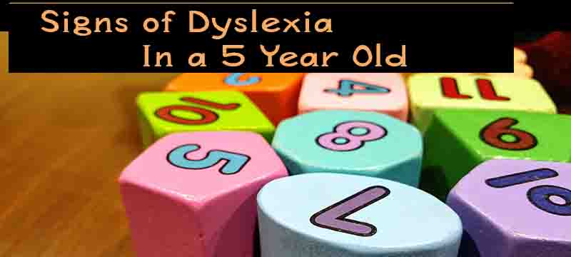signs of dyslexia, signs of dyslexia in a 5 year old, signs of dyslexia in a 5 year old child, dyslexia, dyslexic