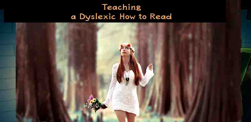 teaching a dyslexic, how to read, dyslexia read, dyslexic read