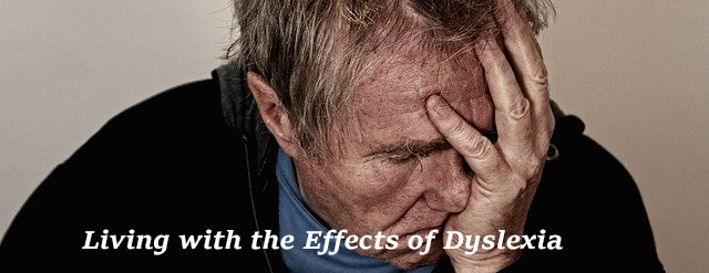 Living with the Effects of Dyslexia Gerald Altmann Whitaker