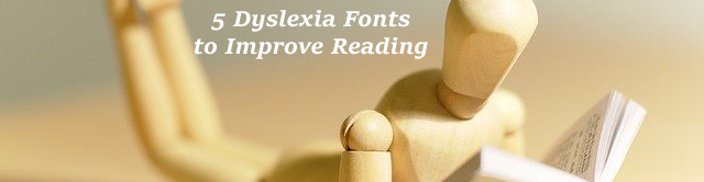 5 Dyslexia Fonts to Improve Reading